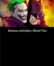 Batman and Joker: Blood Ties - Version 2