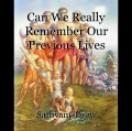 Can We Really Remember Our Previous Lives