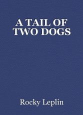 A TAIL OF TWO DOGS