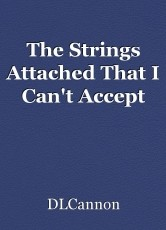 The Strings Attached That I Can't Accept