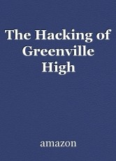 The Hacking of Greenville High