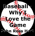 Baseball - Why I Love the Game