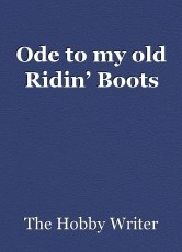 Ode to my old Ridin' Boots