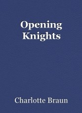 Opening Knights