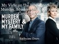My View on the BBC One Series Murder, Mystery and My Family Case Closed?