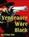 Vengeance Wore Black
