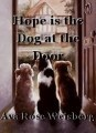 Hope is the Dog at the Door