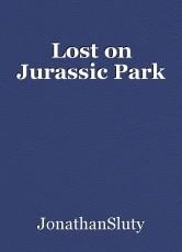 Lost on Jurassic Park