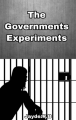 The Governments Experiments (Government Series Book 1)