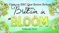 My View on BBC One Series Britain In Bloom