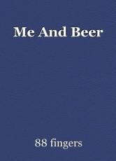 Me And Beer
