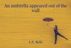An umbrella appeared out of the wall