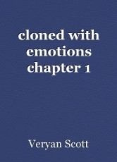 cloned with emotions chapter 1