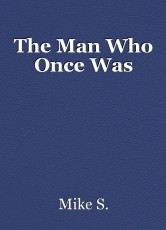The Man Who Once Was