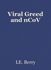 Viral Greed and nCoV