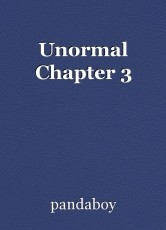 Unormal Chapter 3