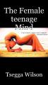 The Female teenage Mind