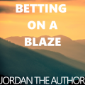Betting On A Blaze