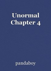 Unormal Chapter 4