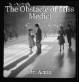The Obstacle of Miss Medici