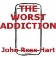 THE WORST ADDICTION