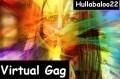 Virtual Gag