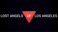 LOST ANGELS OF LOS ANGELES