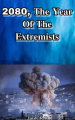 2080, The Year Of The Extremists