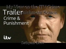 My View on the ITV Crime and Punishment Season