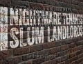 My View on Nightmare Tenants and Slum Landlords