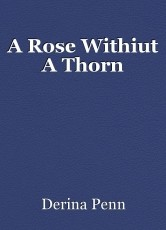 A Rose Withiut A Thorn