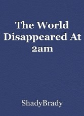 The World Disappeared At 2am