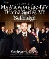 My View on the ITV Drama Series Mr Selfridge