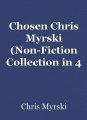 Chosen Chris Myrski (Non-Fiction Collection in 4 volumes)
