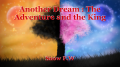 Another Dream : The Adventure and the King