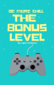 Be More Chill: The Bonus Level