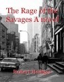 The Rage of the Savages A novel