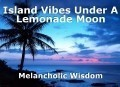 Island Vibes Under A Lemonade Moon