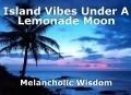 Island Vibes Under A Lemonade Moon