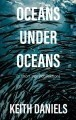 Oceans Under Oceans (a short story collection)