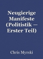 Neugierige Manifeste (Politistik — Erster Teil)