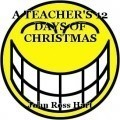 A TEACHER'S 12 DAYS OF CHRISTMAS