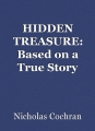 HIDDEN TREASURE: Based on a True Story