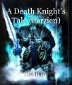 A Death Knight's Tale (herzien)