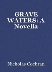 GRAVE WATERS: A Novella