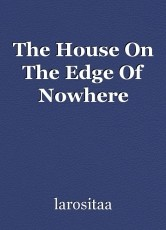 The House On The Edge Of Nowhere