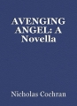AVENGING ANGEL: A Novella