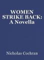 WOMEN STRIKE BACK: A Novella