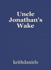 Uncle Jonathan's Wake