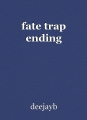 fate trap ending